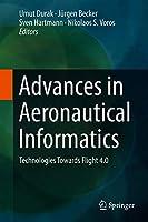 Advances in Aeronautical Informatics: Technologies Towards Flight 4.0