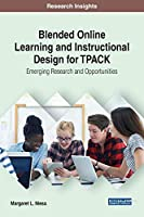 Blended Online Learning and Instructional Design for TPACK: Emerging Research and Opportunities (Advances in Educational Technologies and Instructional Design)