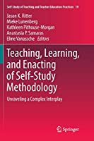 Teaching, Learning, and Enacting of Self-Study Methodology: Unraveling a Complex Interplay (Self-Study of Teaching and Teacher Education Practices)
