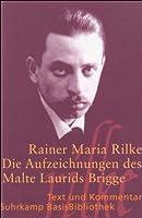 Die Aufzeichnungen des Malte Laurids Brigge: Text und Kommentar