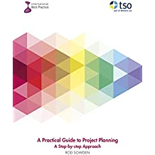 A Practical Guide to Project Planning: A Step-by-step Approach