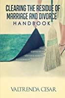 Clearing The Residue of Marriage and Divorce Handbook [並行輸入品]