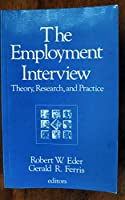 The Employment Interview: Theory, Research, and Practice