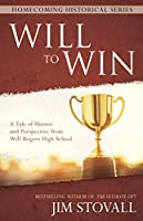 Will to Win: A Tale of Humor and Perspective from Will Rogers High School (Homecoming Historical)