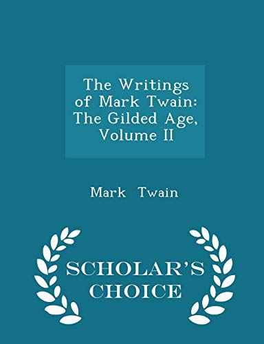 Download The Writings of Mark Twain: The Gilded Age, Volume II - Scholar's Choice Edition 1297469151