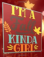 I'm A Fall Kinda Girl: Perfect Autumn Coloring And Sketchbook for Preschool, Pre K, Kindergarten, Home-schooled And Primary School Kids 2 To 7 Years Old With Big Fall Related Pictures To Trace, Color, Sketch, Paint, Doodle And Draw