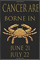 Cancer ARE  Borne in June-July  Notebook Birthday Gift: Lined Notebook / Journal Gift, 365 Pages, 6x9, Soft Cover: great gift for men women girl child grandpa father mother friend love...