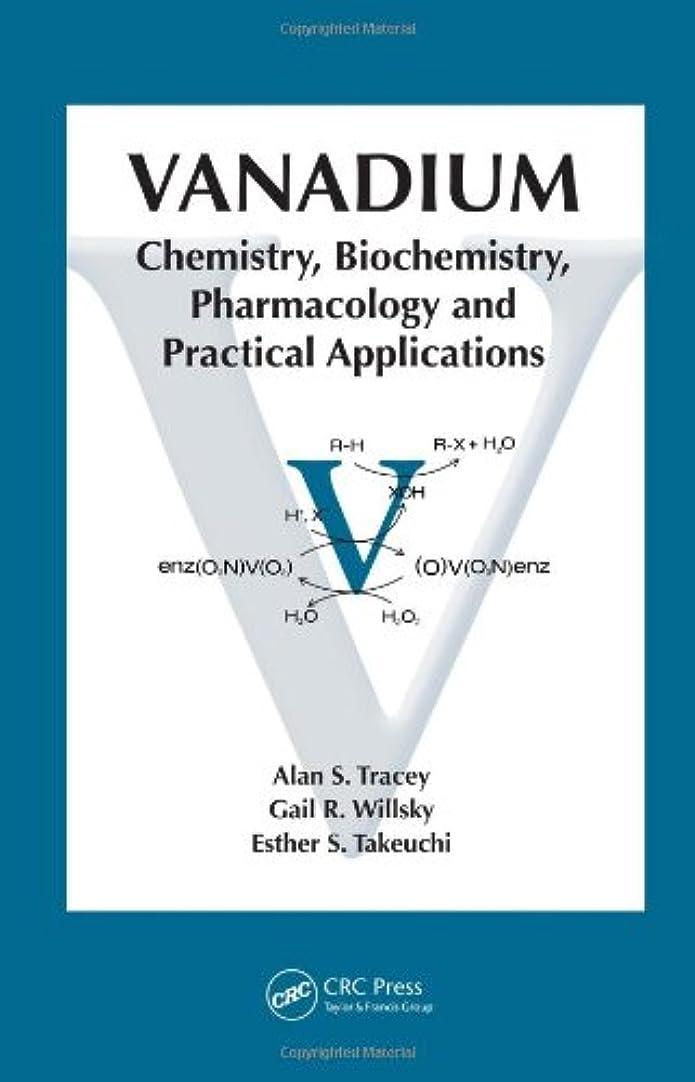 びっくりまぶしさ赤面Vanadium: Chemistry, Biochemistry, Pharmacology and Practical Applications