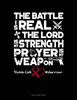 The Battle is Real, The Lord Is My Strength, Prayer is My Weapon, Sickle Cell Warrior: Two Column Ledger