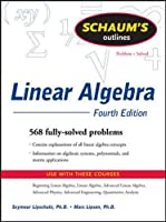 Schaum's Outline of Linear Algebra Fourth Edition (Schaum's Outline Series)