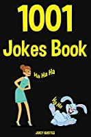 1001 Jokes Book: Big Book of Funny Jokes and Puns For Children and Grown Ups