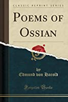 Poems of Ossian (Classic Reprint)