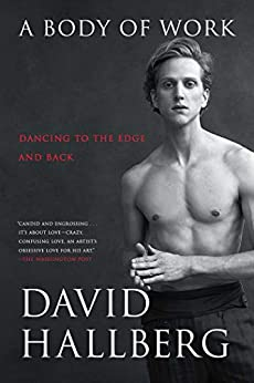 A Body of Work: Dancing to the Edge and Back by [Hallberg, David]