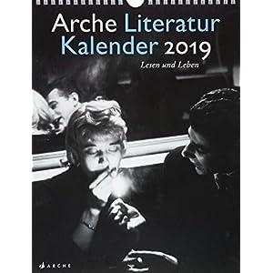 Arche Literatur Kalender 2019: Lesen und Leben. Literaturkalender