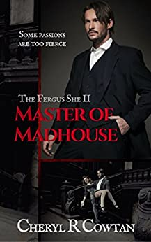 Master of Madhouse: Sadists, Mansions and Mayhem 1894 (The Fergus She Vampire Book Series 2) by [Cowtan, Cheryl R]