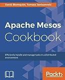 Apache Mesos Cookbook