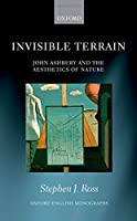 Invisible Terrain: John Ashbery and the Aesthetics of Nature (Oxford English Monographs)