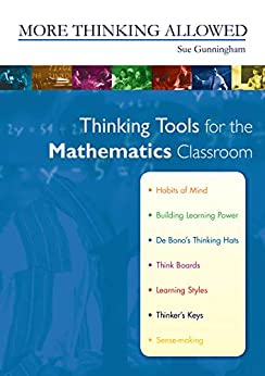 More Thinking Allowed: Thinking Tools for the Mathematics Classroom by [Gunningham, Sue]