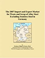 The 2007 Import and Export Market for Waste and Scrap of Alloy Steel Excluding Stainless Steel in Germany