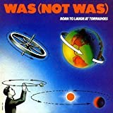 Born to Laugh at Tornados by Was Not Was (2009-11-18)