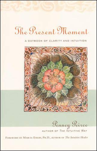 Download The Present Moment: A Daybook of Clarity and Intuition 0809224755