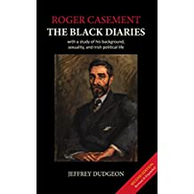 Roger Casement: The Black Diaries - with a study of his background, sexuality, and Irish political life (English Edition)