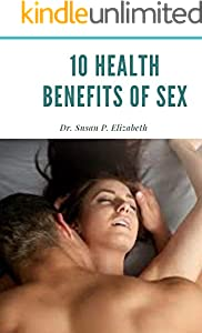 Ten Health benefits of Sex (English Edition)