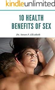 Ten Health benefits of Sex (English Edition)