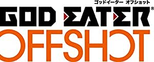 GOD EATER OFF SHOT<ソーマ・シックザール編>ツインパック&アニメVol.4
