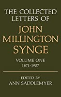 The Collected Letters of John Millington Synge: 1871-1907 (Collected Letters of John Millington Synge, 1871-1907)