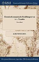 Historisch-Romantische Erzahlungen Von A. V. Tromlitz; Erster Band