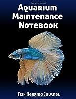 Aquarium Maintenance Notebook Fish Keeping Journal: Tank Aquarium Log Book | Exotic Blue Fish