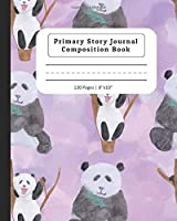 Primary Story Journal Composition Book: Composition Notebook with Dotted Midline & Picture Space |  Grades K-2 School Exercise Book | Panda Design