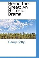 Herod the Great: An Historic Drama
