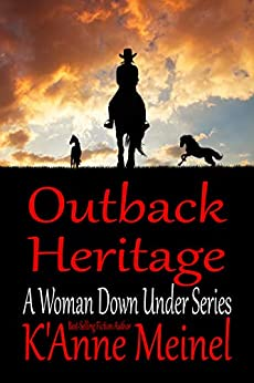 Outback Heritage (A Woman Down Under Book 3) by [Meinel, K'Anne]