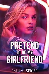 Pretend to Be My Girlfriend: Gender Swap Romance (English Edition)