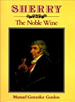 Sherry: The Noble Wine