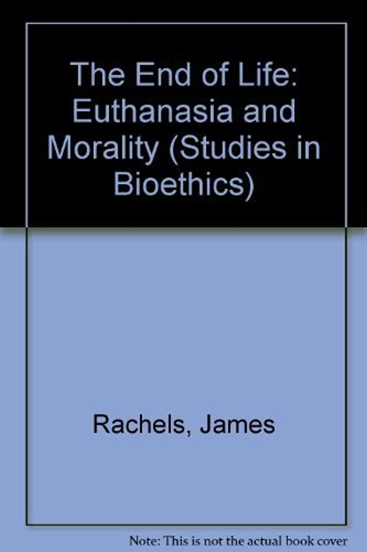 代名詞安全でない安心The End of Life: Euthanasia and Morality (Studies in Bioethics)