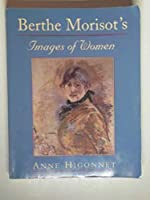 Berthe Morisot's Images of Women