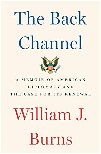 The Back Channel: A Memoir of American Diplomacy and the Case for Its Renewal (English Edition)