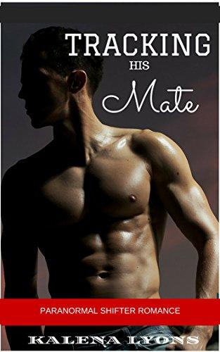 TRACKING HIS MATE: Paranormal Shifter Romance (English Edition)