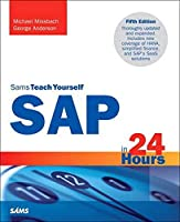 SAP in 24 Hours, Sams Teach Yourself (5th Edition) (Sams Teach Yourself in 24 Hours)