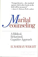 Marital counseling: A biblical, behavioural, cognitive approach