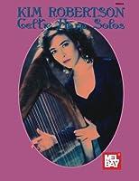 Kim Robertson/Celtic Harp Solos (Mel Bay Presents)