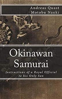 [Chokushiki, Aka/Ota]のOkinawan Samurai: The Instructions of a Royal Official to his Only Son (Ryukyu Bugei Book 4) (English Edition)