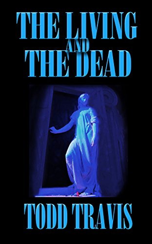 The Living And The Dead: A Story Collection (English Edition)