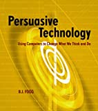 Persuasive Technology: Using Computers to Change What We Thi…