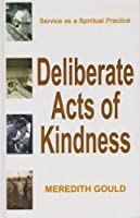 Deliberate Acts of Kindness: Service As a Spiritual Practice (Thorndike Large Print Famous Authors Series)