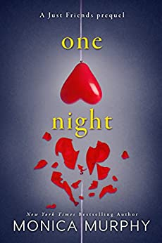 One Night: A Just Friends Prequel by [Murphy, Monica]