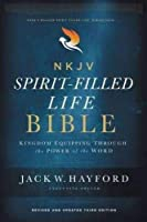Spirit-Filled Life Bible: New King James Version, Kingdom Equipping Through the Power of the Word
